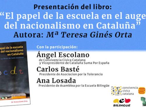 Presentación del libro: «El papel de la escuela en el auge del nacionalismo en Cataluña» de Mª Teresa Ginés Orta
