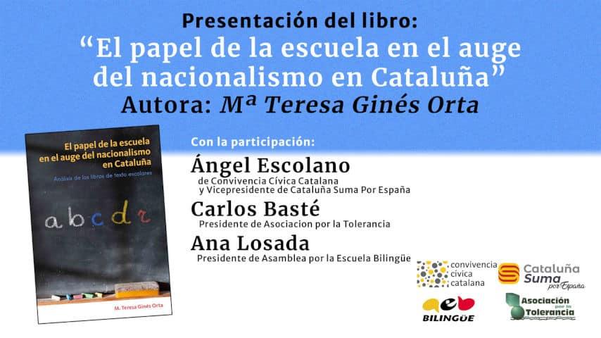 """Presentación del libro: """"El papel de la escuela en el auge del nacionalismo en Cataluña"""" de Mª Teresa Ginés Orta"""